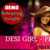 DESI GIRL - DJ PRAT3EK - REMIX (DEMO)