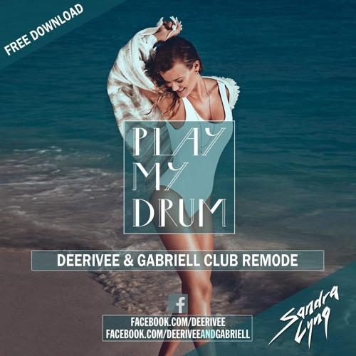 Sandra Lyng - Play My Drum (DeeRiVee & Gabriell Club Remode)