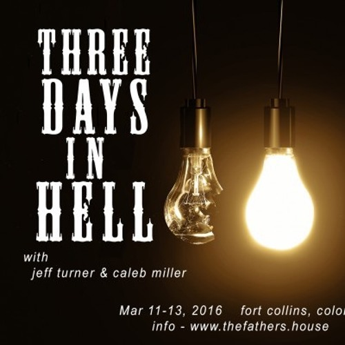 3 Days in Hell Seminar with Caleb Miller and Jeff Turner