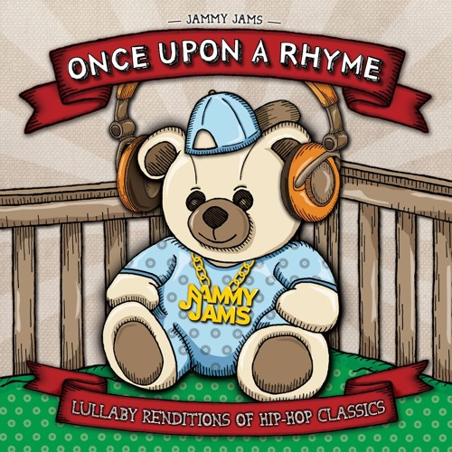Once Upon A Rhyme: Lullaby Renditions of Hip-Hop Classics - Album Preview