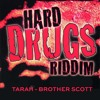 TARAH (Hard Drugs Riddim) CIRCA 2007