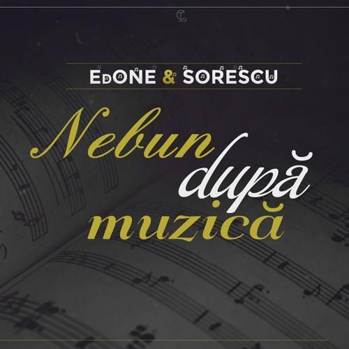 EdONE&SORESCU - Nebun Dupa Muzica