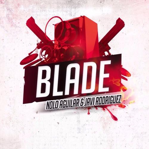 Nolo Aguilar & Javi Rodriguez - Blade (Remix)