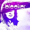 Bleeker - I'm Not Laughing Now