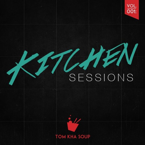 Kitchen Sessions Vol. 001 - Tom Kha Soup