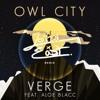 Owl City - Verge ft. Aloe Blacc (John East Remix)