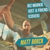Biz Markie - Just a friend cover by Matt Borck