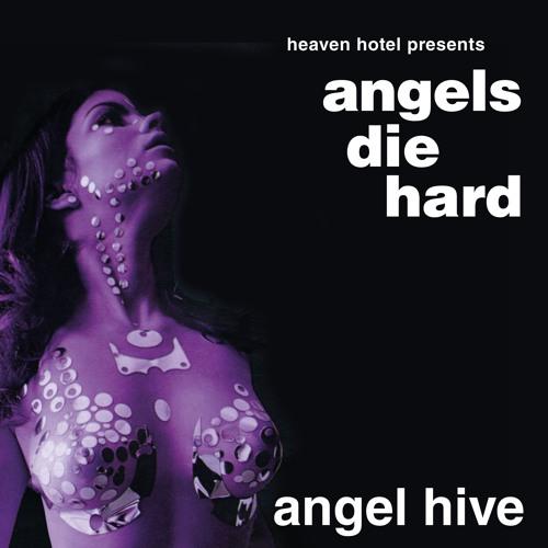 Angels Die Hard - Angel Hive