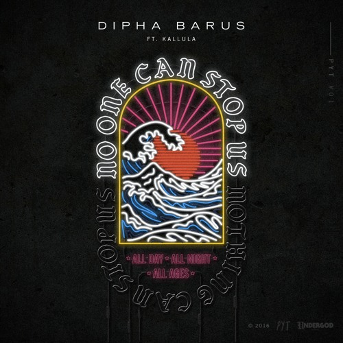 Dipha Barus - No One Can Stop Us (feat.Kallula)