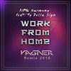 Fifth Harmony  Feat. Ty Dolla Sign -  Work From Home (VAGNER Remix 2016)