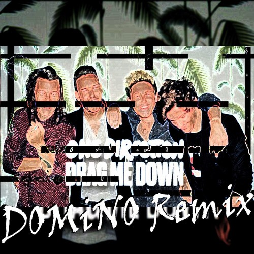 Drag Me Down - One Direction (DOMiNO Bootleg)[See Desc.]