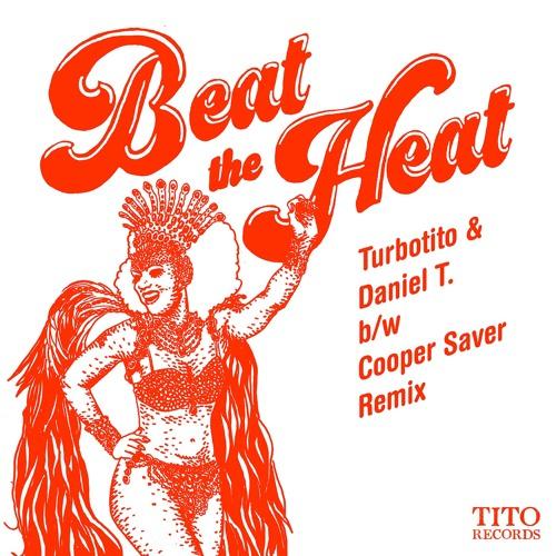 Turbotito & Daniel T. - Beat The Heat