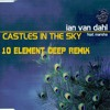 Ian Van Dahl - Castles In The Sky (10 Element Deep Remix)