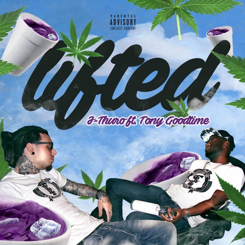 J-Thuro -  Lifted Ft Tony Goodtime ( Produced by The BeatPlug )