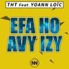 THT Feat. Yoann Loïc - Efa Ho Avy Izy