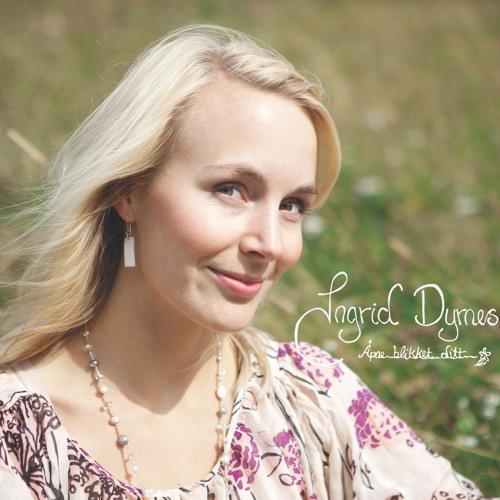 Ingrid Dyrnes - Åpne blikket ditt