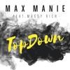 Max Manie - TopDown Feat. Maggy Rich