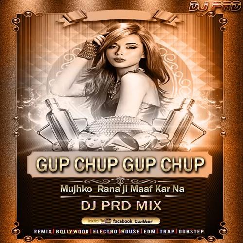 GUP CHUP GUP CHUP ( CLUB DANCE MIX ) DJ PRD by Dj prd
