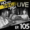 Episode 105: No Such Thing As Pancakes For Perverts
