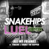 Snakehips Feat. Tinashe & Chance The Rapper - All My Friends (Luel Remix)