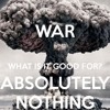 WAR - WHAT IS IT GOOD FOR