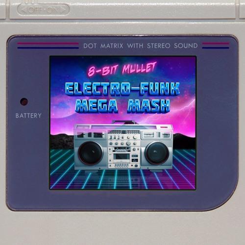 Electro Funk Mega Mash [Free Download]