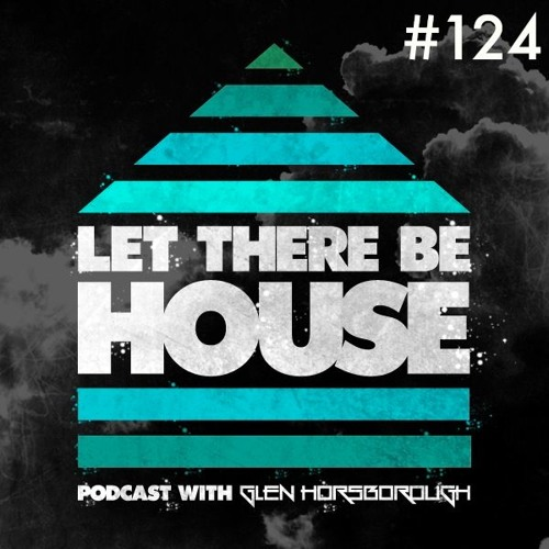 LTBH Podcast With Glen Horsborough #124 (inc Mandal & Forbes Guest Mix)