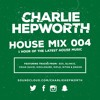 House Mix 004 / 2016 House Mix | TWEET @CHARLIEHEP Mp3