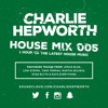 House Mix 005 / Easter Bank Holiday Mix 2016 | TWEET @CHARLIEHEP mp3