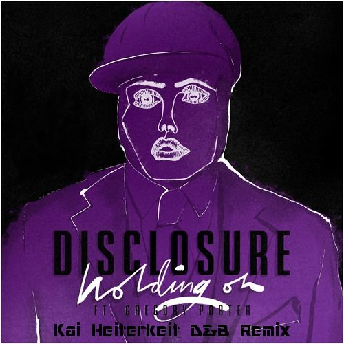 Disclosure Feat. Gregory Porter - Holding On (Kai Heiterkeit D&B Remix)