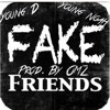 Young D-Fake Friends ft Young Noah Hq
