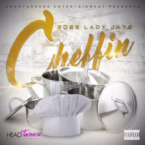 "Boss Lady Jaye ""Cheffin"""