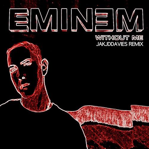 Eminem - Without Me (JAKJDDAVIES Remix)