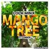 LOLA MINX - MANGOTREE FT. CONNOR ( Prod x Elijah )