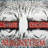 C.Shreve the Professor | Chachillie - Magnetism (prod. by Nod The Producer)