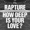 how deep is your love (belvedere rework)