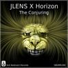 JLENS X Horizon - The Conjuring (Original Mix)