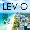 Levio - Future Deep House Mix Vol. 4 (03/2016)