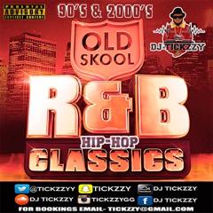 OLD SKOOL R&B HIP HOP MIX 90'S 2000'S BY @DJTICKZZY