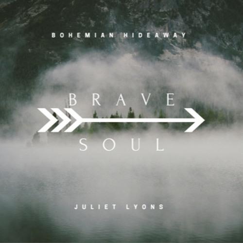 Brave Soul (Bohemian Hideaway ft. Juliet Lyons)