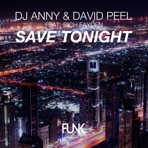 ANNY & David Peel Feat. Rich Fayden - Save Tonight (OUT NOW)