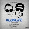 219 Boys present #LOWLiFE ft. HeartlyBeats