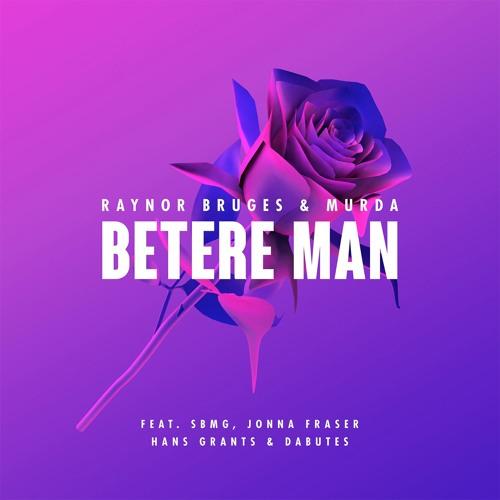 Raynor Bruges x Murda - Betere Man (feat. SBMG, Jonna Fraser, Hans Grants & Dabutes)