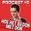 Hoe Het Allemaal Begon Met Don | Podcast #05 (met GameMeneer)