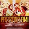 Parbona Ami Charte Toke - Chill Out Remix (Dj Pappu Mix Ft. Ashok Singh) Promo