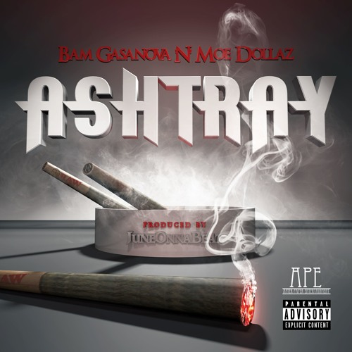 "Bam Gasanova x Moe Dollaz ""ASHTRAY""  Produced by juneonnabeat"