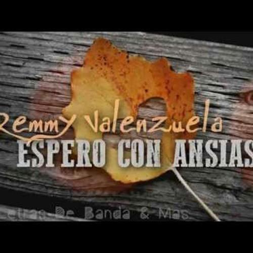 Espero con ansias Remmy Valenzuela
