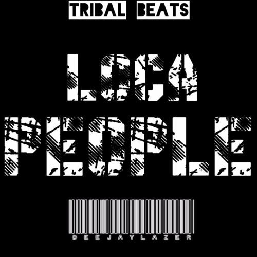 Loca People - Deejay Lazer