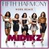 Work From Home - 5th Harmony - Midikz Remix