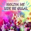 Holiya Me Ude Re Gulaal (TripLLing Mix) - DJ PAwas & DJ Anu'Zd & DJ BhuvnesH Hunk